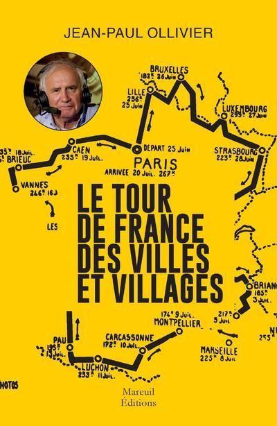 Le tour de France des villes et villages - Jean Paul Ollivier
