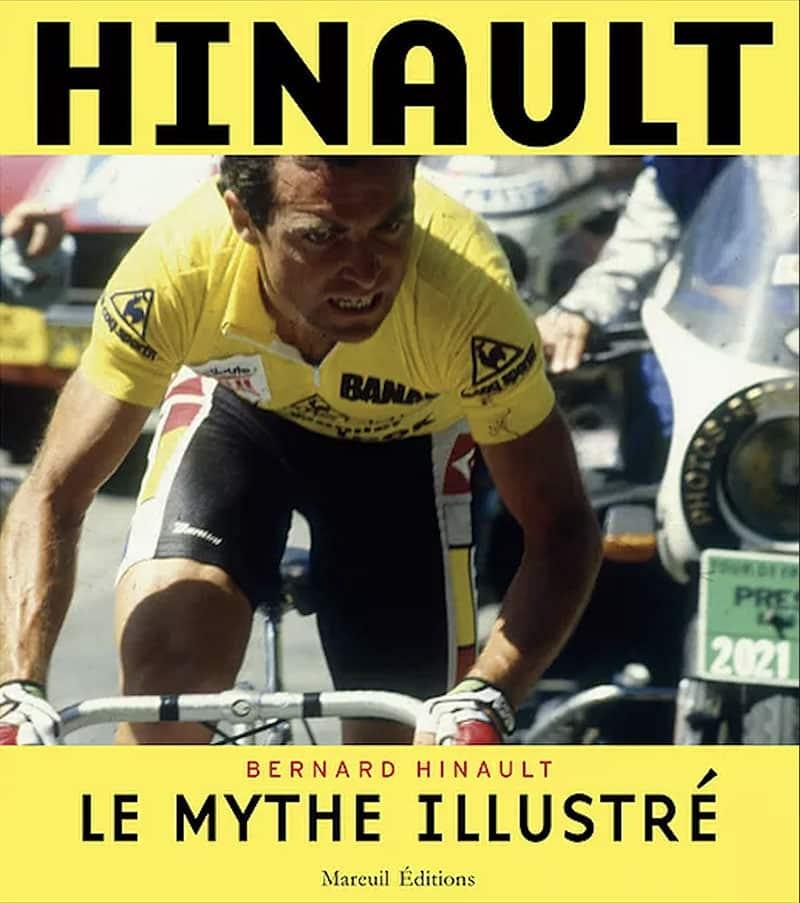 Hinault - Le mythe illustré